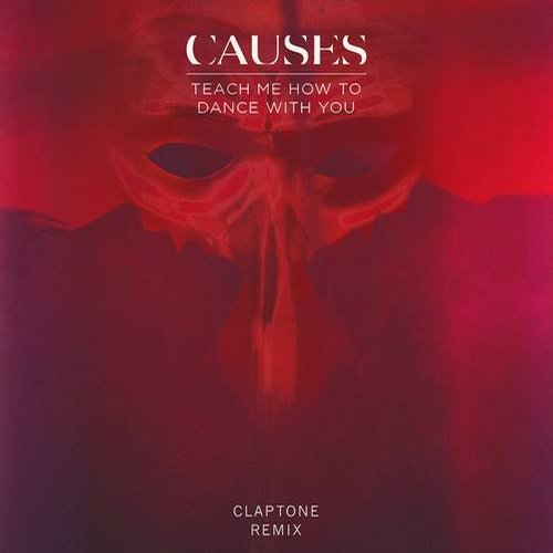 Causes – Teach Me How to Dance With You [G010003483029U]