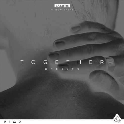 Cazzette, Newtimers - Together Remixes