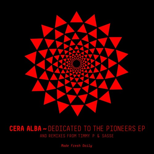 Cera Alba – Dedicated To The Pioneers EP [MFD024]