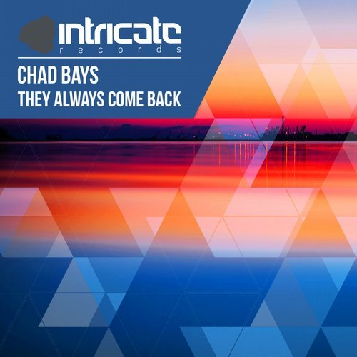 Chad Bays - They Always Come Back [INTRICATE253]
