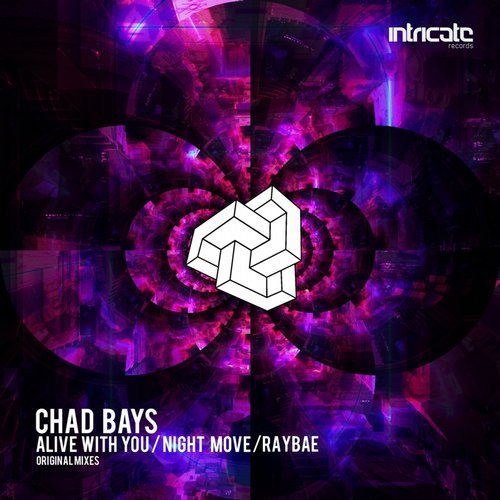 Chad Bays - Alive With You, Night Move, Raybae [INTRICATE235]
