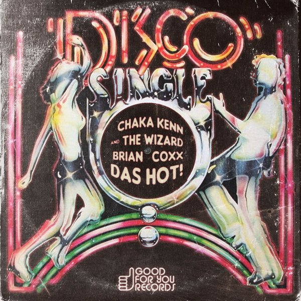 Chaka Kenn, The Wizard Brian Coxx – Das Hot [GFY130]