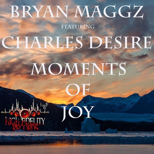 Charles Desire, Bryan Maggz - Moments Of Joy [HFP075]