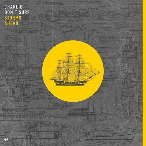 Charlie Don't Surf – Storms Ahead [EINMUSIKA063]