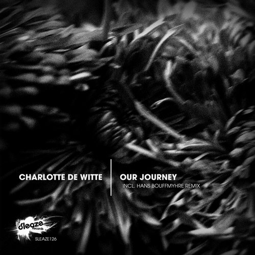 Charlotte De Witte – Our Journey EP [SLEAZE126]