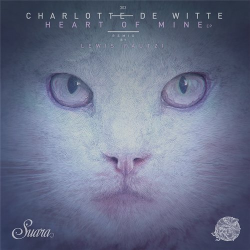 Charlotte de Witte – Heart Of Mine EP [SUARA303]