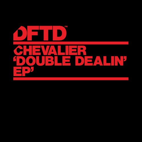 Chevalier – Double Dealin' EP [DFTDS050D]