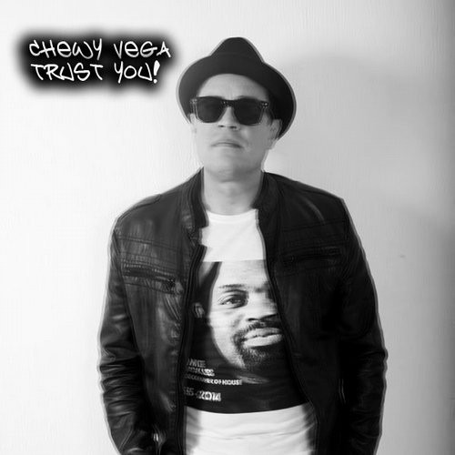 Chewy Vega - Trust You [H 161]