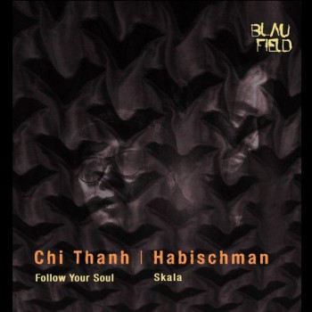 Chi Thanh, Habischman – Follow Your Soul / Skala [BFMB005]