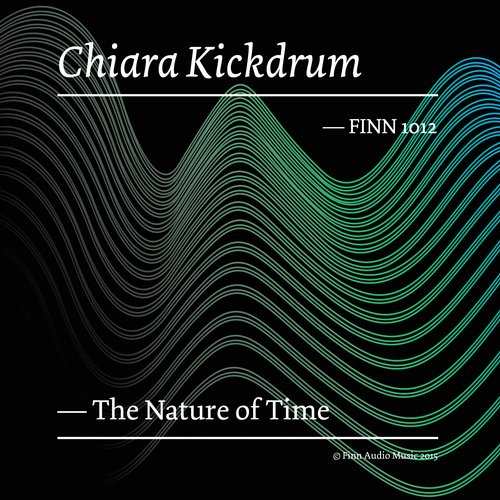 Chiara Kickdrum - The Nature Of Time [FINN 1012]