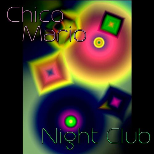 Chico Mario - Night Club [BP9008798190973]