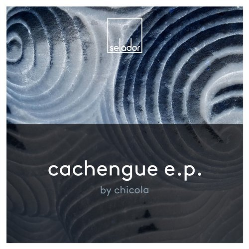 Chicola – Cachengue EP [SEL091]