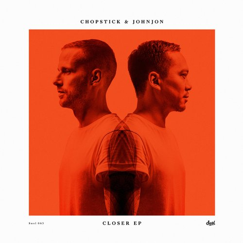 Chopstick & Johnjon – Closer EP [SUOL063]