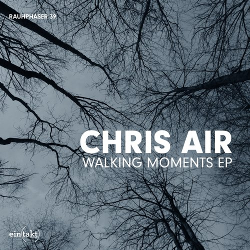 Chris Air - Walking Moments [ETRAUH39]