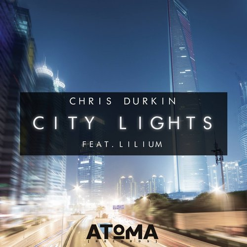 Chris Durkin Feat. Lilium - City Lights [ATR0032]
