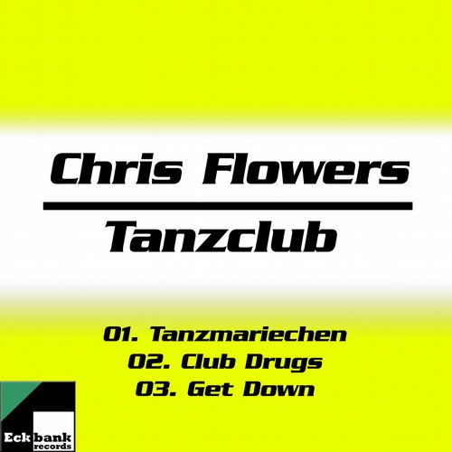Chris Flowers - Tanzclub [EBRDIGI 005]