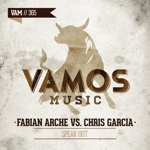 Chris Garcia, Fabian Arche - Speak Out [VAM 365]