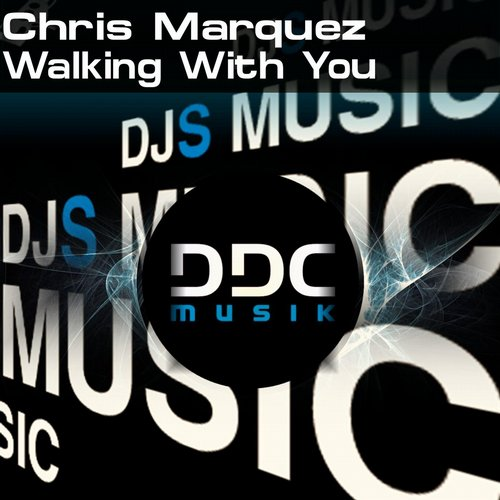 Chris Marquez – Walking With You [DDC038]