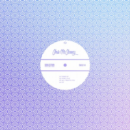 Chris McClenney - Soulection White Label - Chris McClenney [SWL014]