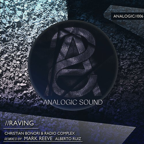 Christian Bonori, Radio Complex – Raving [ANALOGIC006]