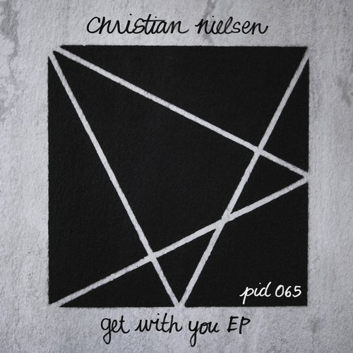 Christian Nielsen – Get With You EP [PID065]
