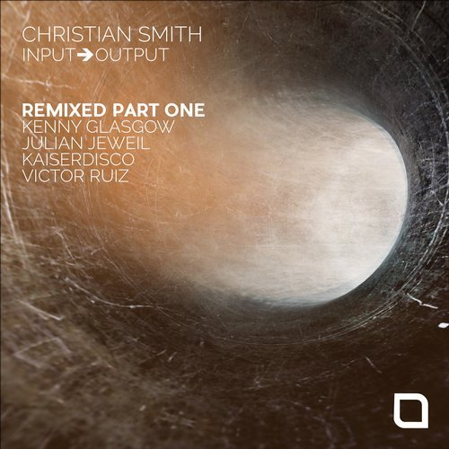 Christian Smith - Input-Output Remixed Part One [TR229]