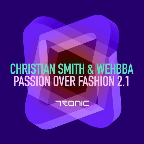 Christian Smith & Wehbba – Passion Over Fashion 2.1 [TR200]