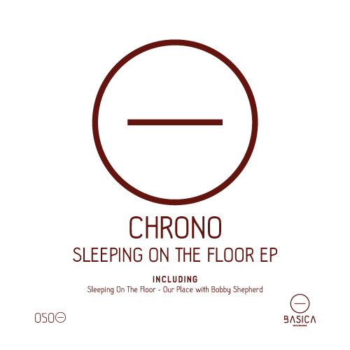 Chrono - Sleeping On The Floor [BSC050]