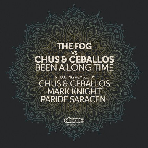 Chus & Ceballos, DJ Chus, The Fog, Pablo Ceballos - Been a Long Time [SP151]