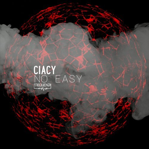 Ciacy – No Easy [FREQ1844]