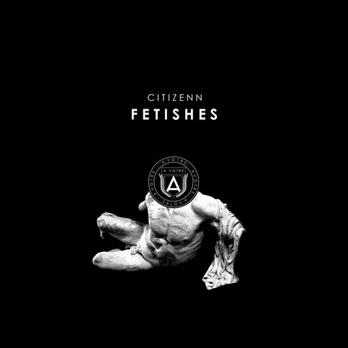 Citizenn – Fetishes [AVOTRE026]