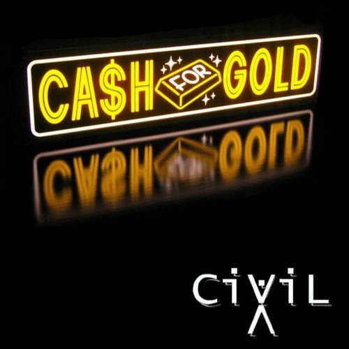 Civilx - Cash For Gold [CAT22212]