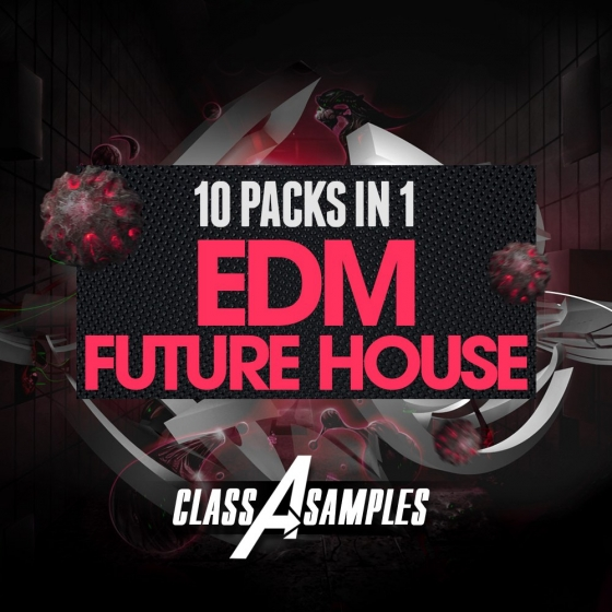 Class A Samples 10 Packs in 1 EDM vs Future House WAV MiDi Sylenth Massive and SERUM