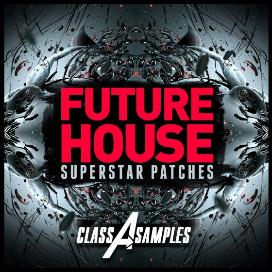 Class A Samples Future House Superstar Patches FXB NMSV