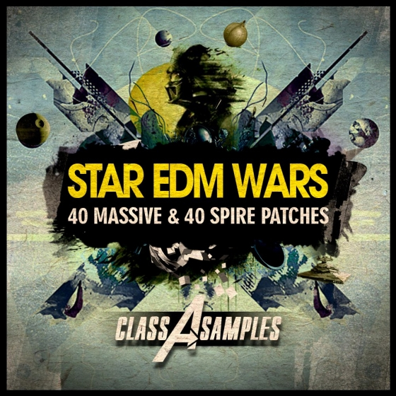 Class A Samples Star EDM Wars NI Massive and SPiRE Presets