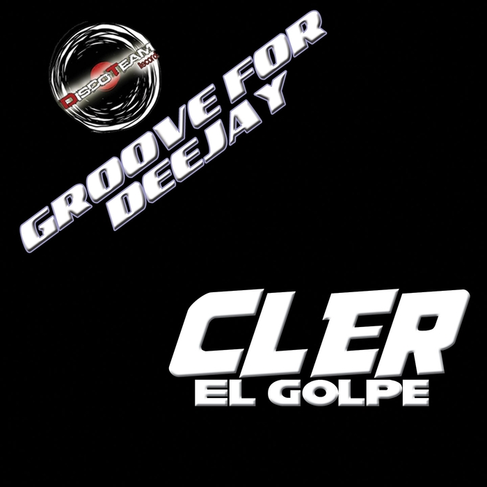 Cler - El Golpe (Groove For Deejay) [DTCD15142]