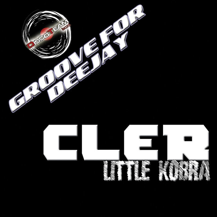 Cler - Little Kobra (Groove For Deejay) [DTCD15142]