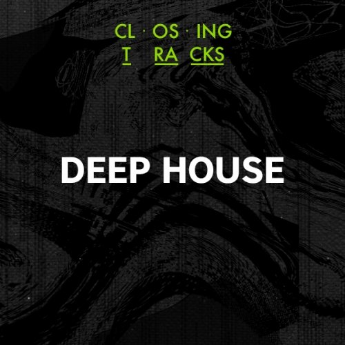 Closing Tracks: Deep House