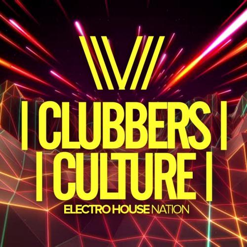 VA – Clubbers Culture: Electro House Nation (2017)