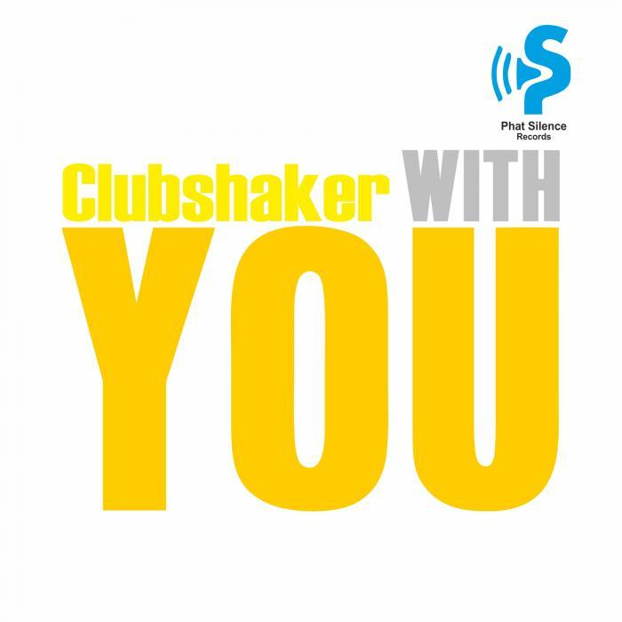 Clubshaker - With You [811868 743677]