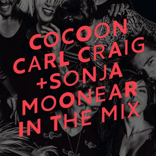 Cocoon Ibiza Mixed By Carl Craig And Sonja Moonear [CORMIX 053DIGITALX]