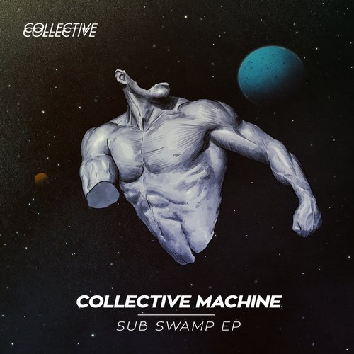 Collective Machine – Sub Swamp Ep [COLLECTIVE015]