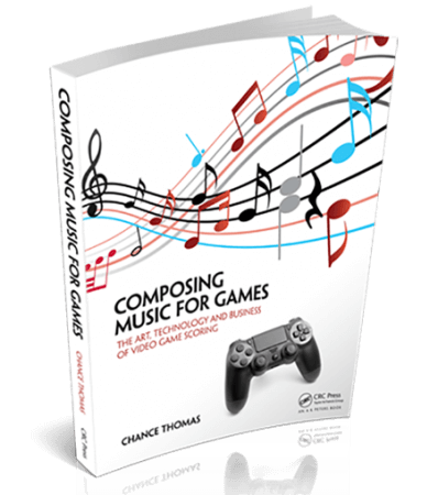 Composing Music for Games: The Art Technology and Business of Video Game Scoring