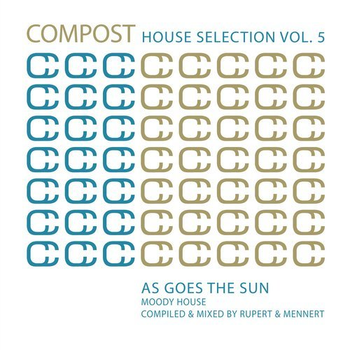 Compost House Selection Vol 5 Compiled & Mixed By Rupert & Mennert [CPT4973]