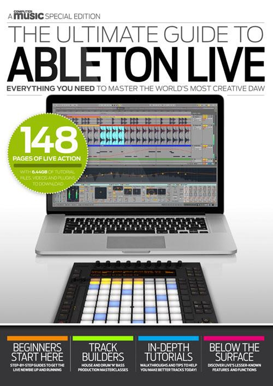 Computer Music Special Edition Ultimate Guide to Ableton Live