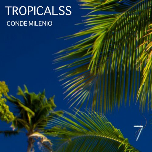 Conde milenio tropicalss single seven 0062 for Deep house singles
