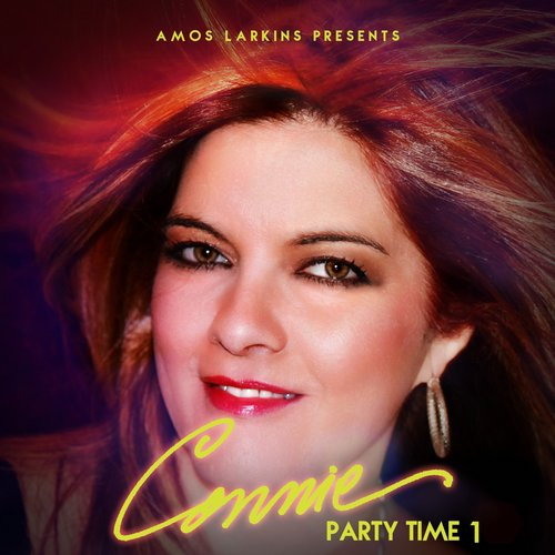 Connie - Amos Larkins Presents Party Time 1 [894232 564221]