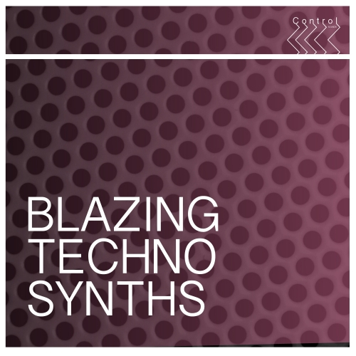 Control Sounds - Blazing Techno Synths WAV