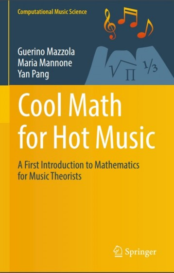 Cool Math for Hot Music A First Introduction to Mathematics for Music Theorists