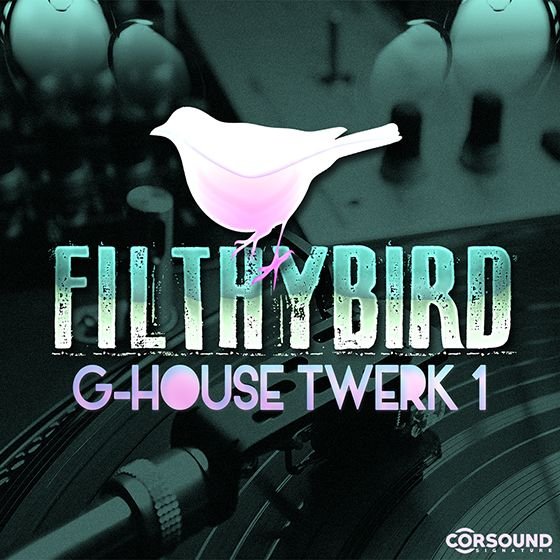 CorSound Signature FilthyBird G-House Twerk 1 WAV